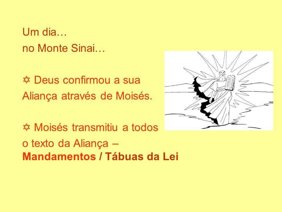 Um dia… no Monte Sinai…  Deus confirmou a sua