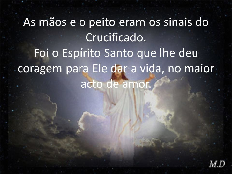 As mãos e o peito eram os sinais do Crucificado