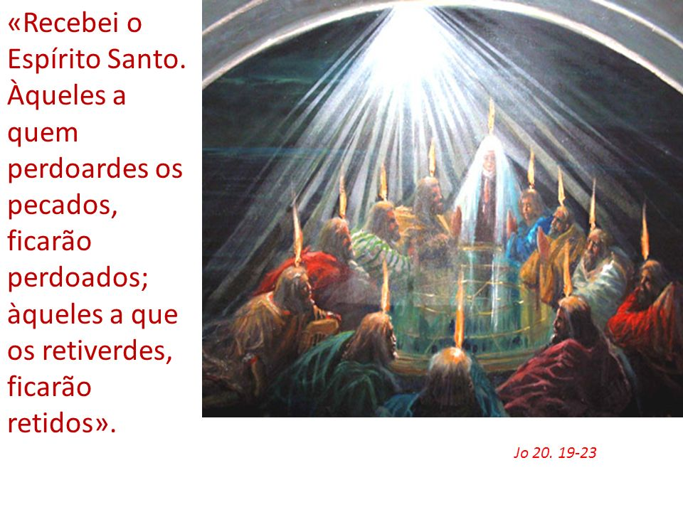 «Recebei o Espírito Santo