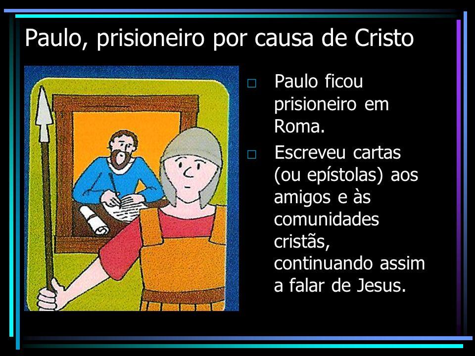 Paulo, prisioneiro por causa de Cristo
