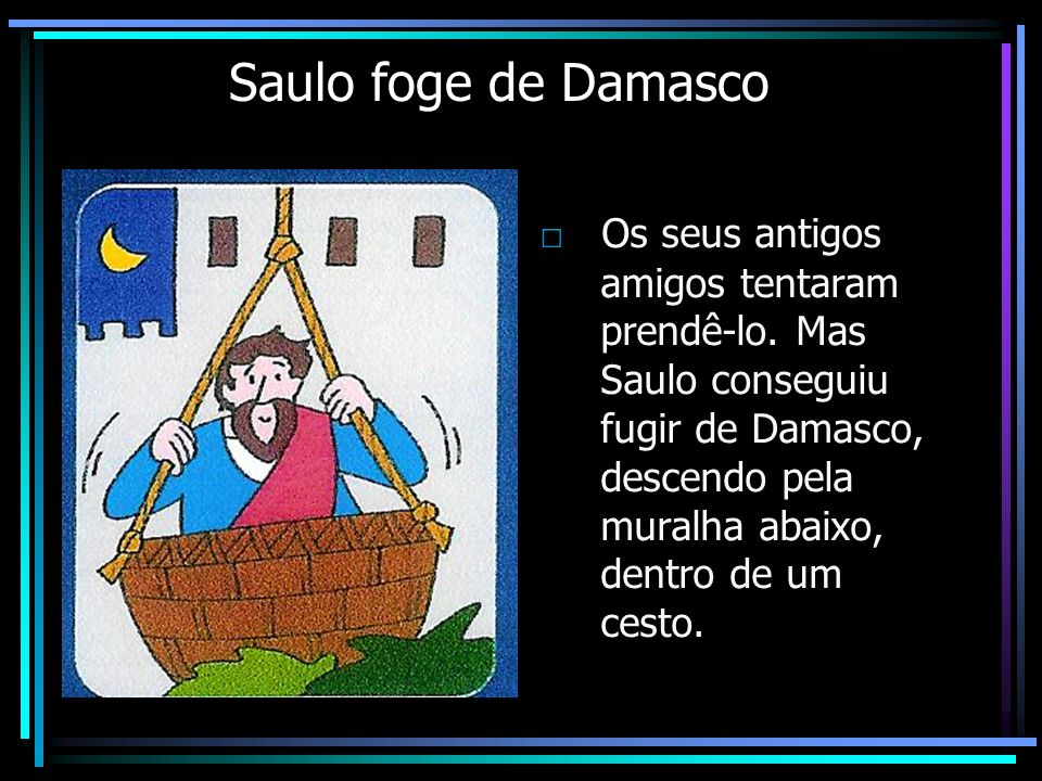 Saulo foge de Damasco