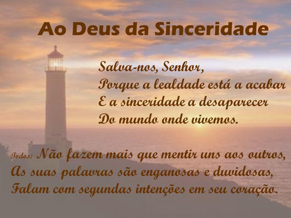 Ao Deus da Sinceridade Salva-nos, Senhor,