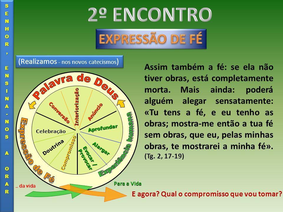 2º ENCONTRO EXPRESSÃO DE FÉ Palavra de Deus Experiência humana