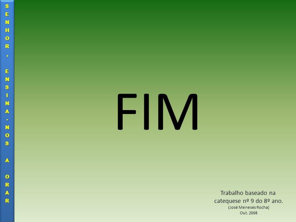 FIM Trabalho baseado na catequese nº 9 do 8º ano.