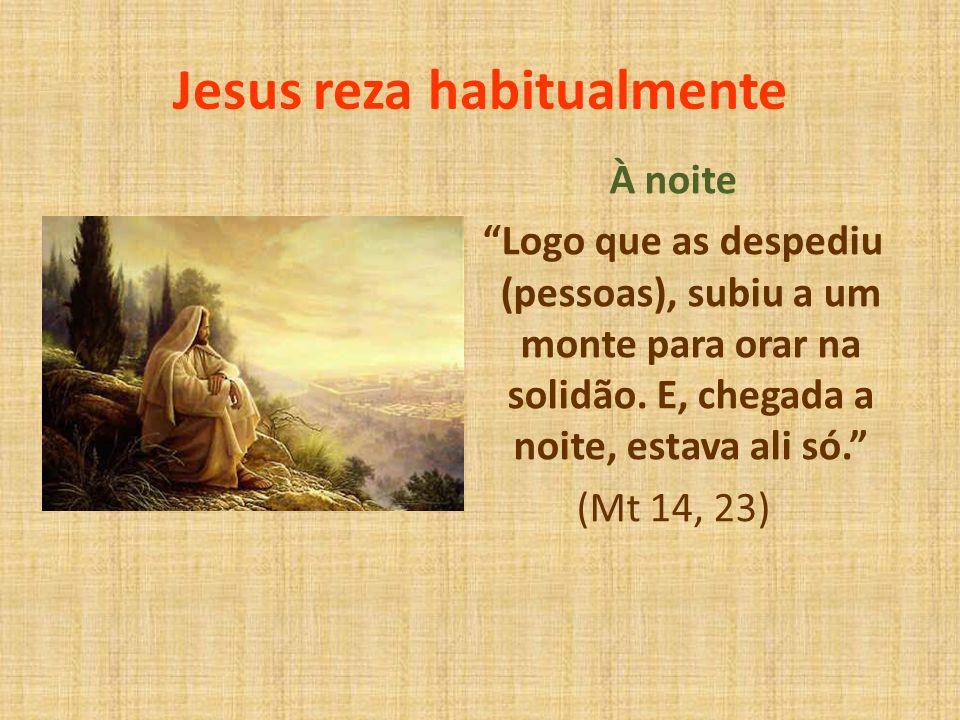 Jesus reza habitualmente