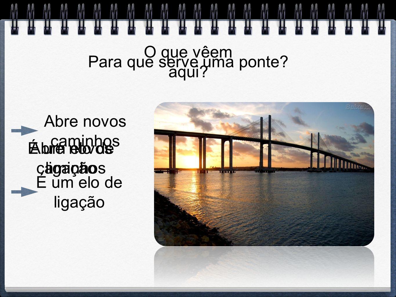 Para que serve uma ponte