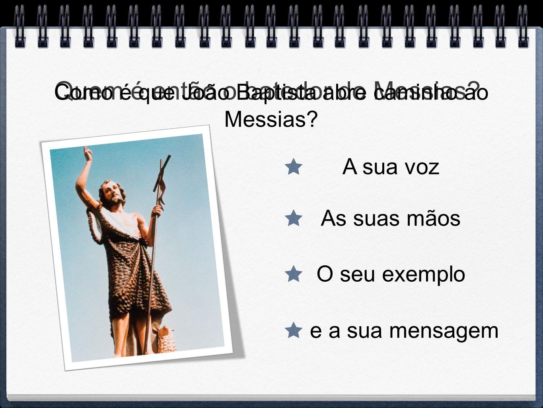 Quem é então o batedor do Messias