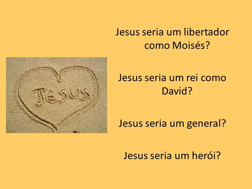 Jesus seria um libertador como Moisés