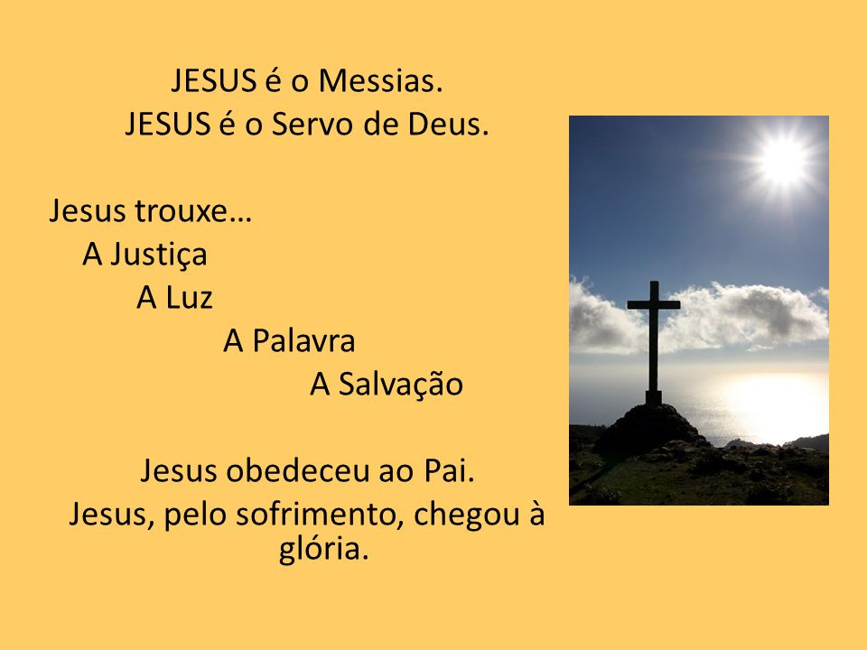 JESUS é o Messias. JESUS é o Servo de Deus