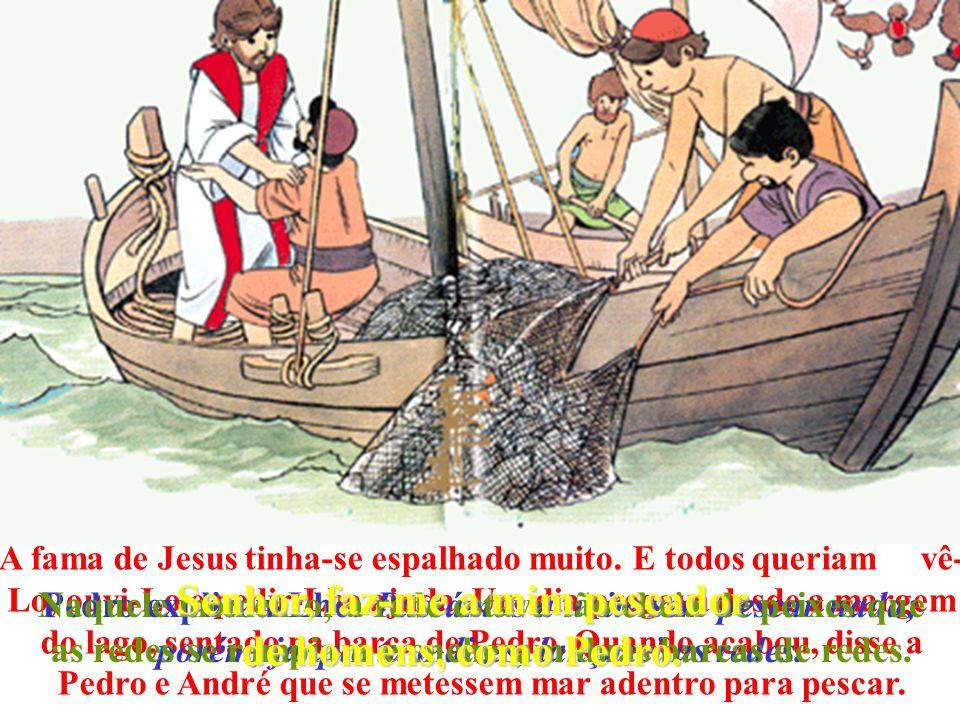 Senhor, faz-me a mim pescador de homens, como Pedro.