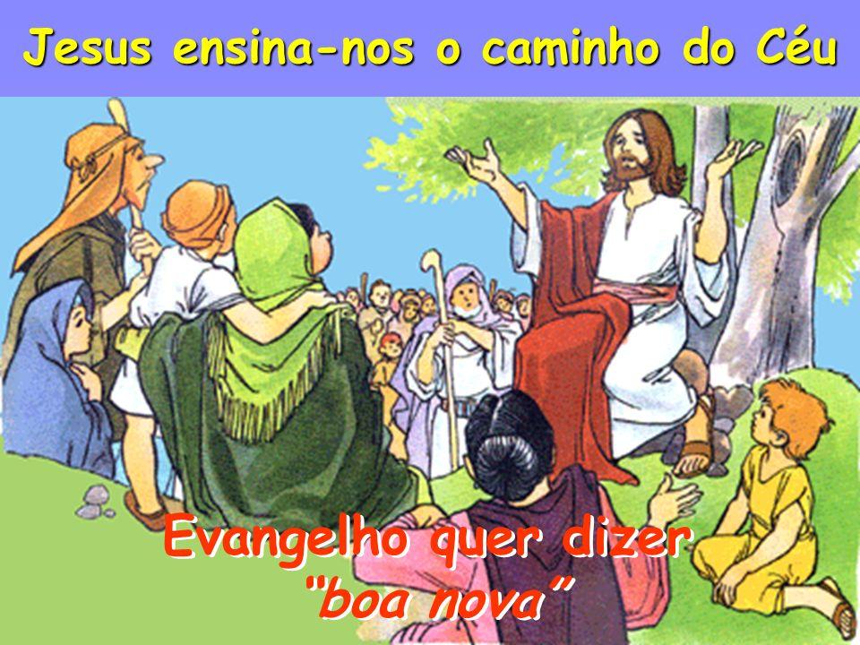 Evangelho quer dizer boa nova Evangelho quer dizer boa nova