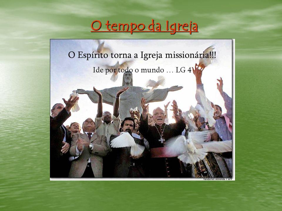 O Espírito torna a Igreja missionária!!!