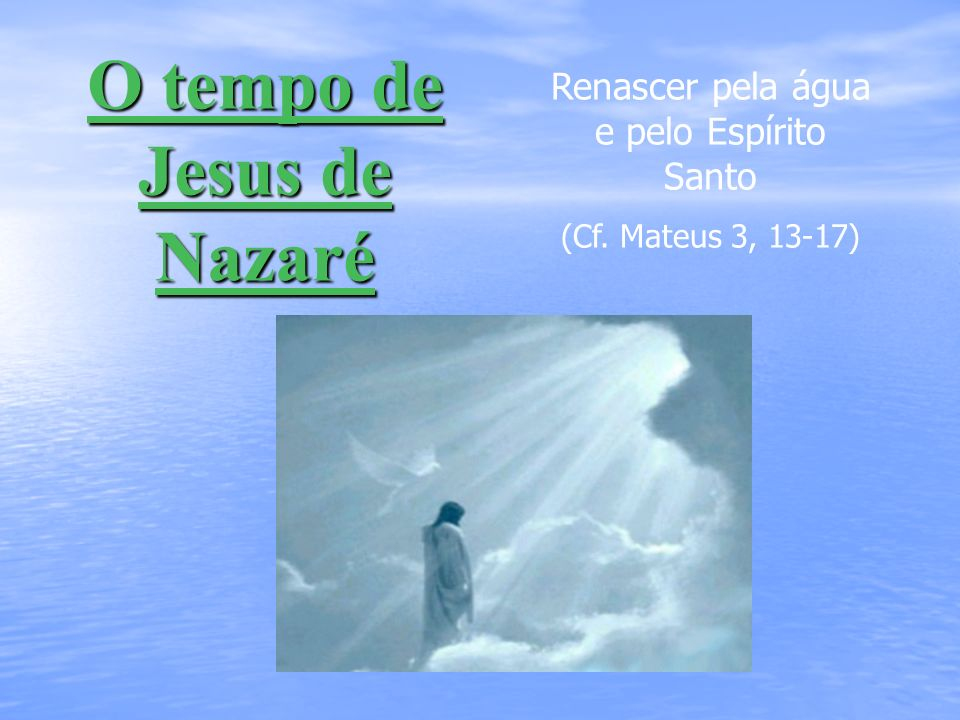 O tempo de Jesus de Nazaré