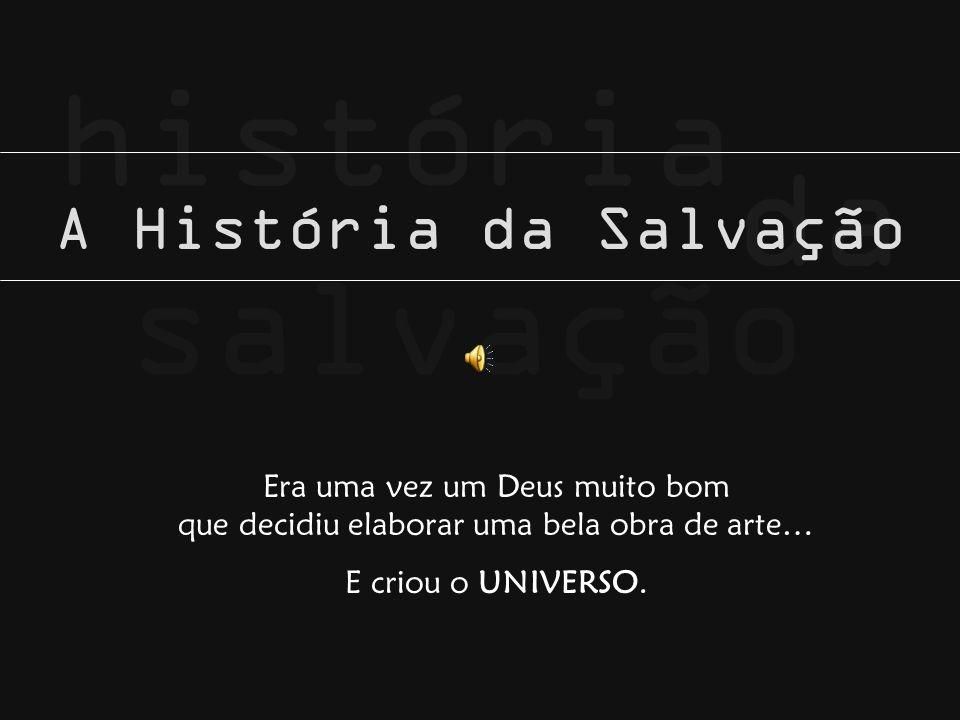 história da salvação A História da Salvação