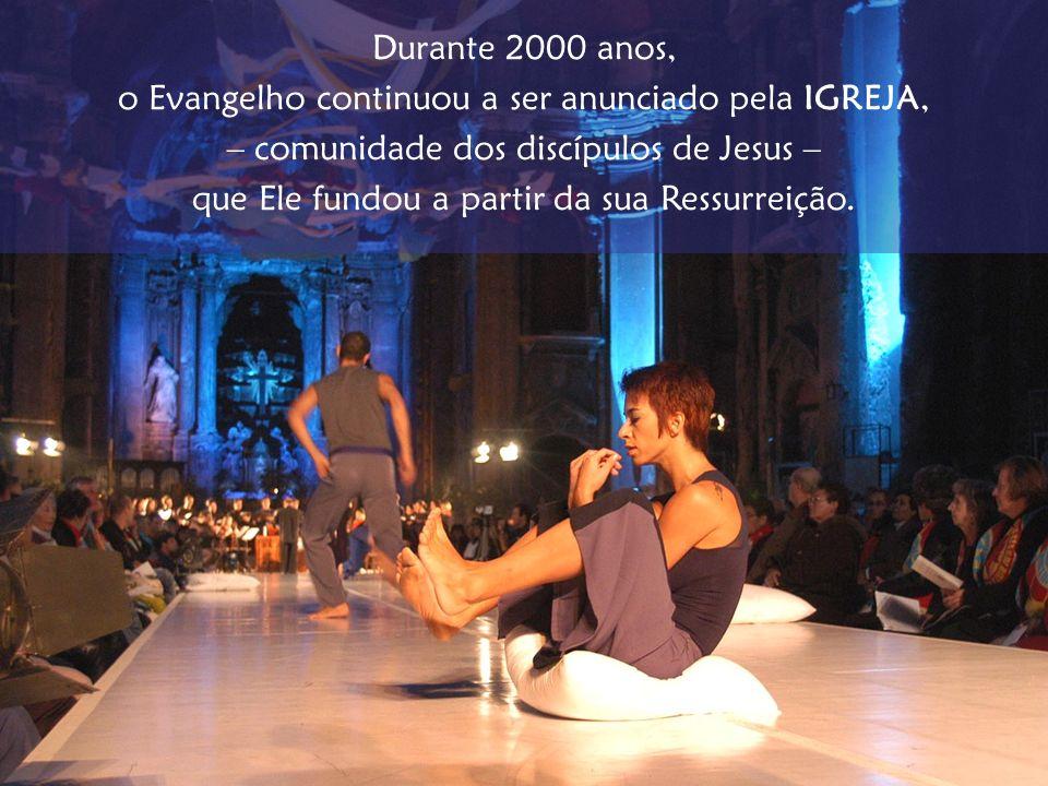 o Evangelho continuou a ser anunciado pela IGREJA,