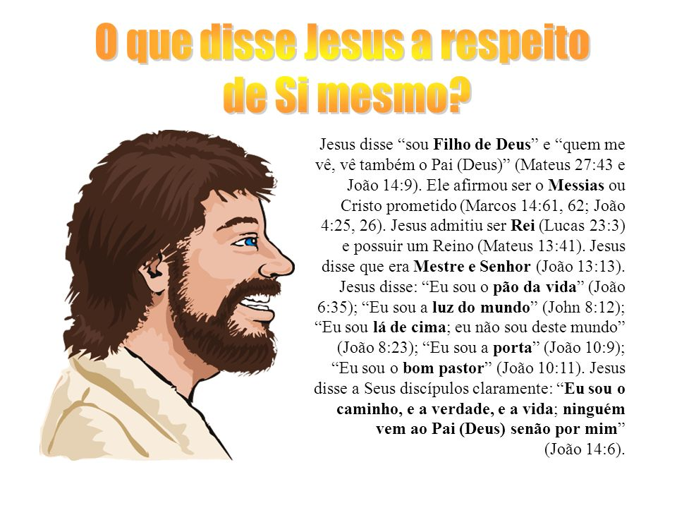 O que disse Jesus a respeito