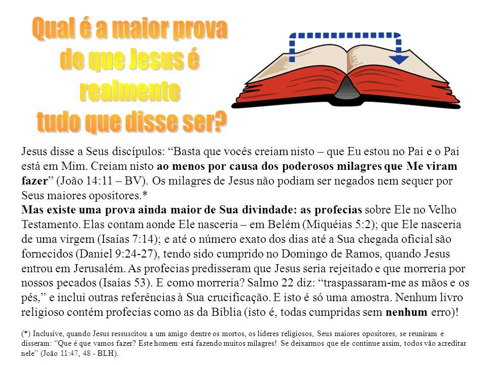 Qual é a maior prova de que Jesus é realmente tudo que disse ser