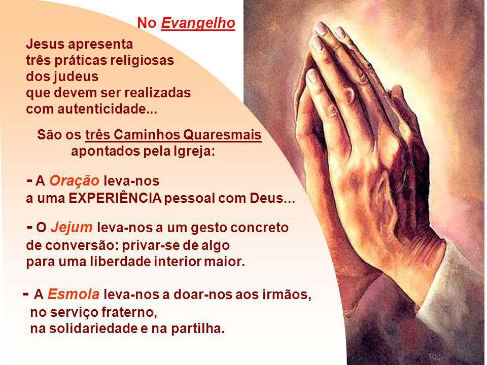- A Oração leva-nos a uma EXPERIÊNCIA pessoal com Deus...