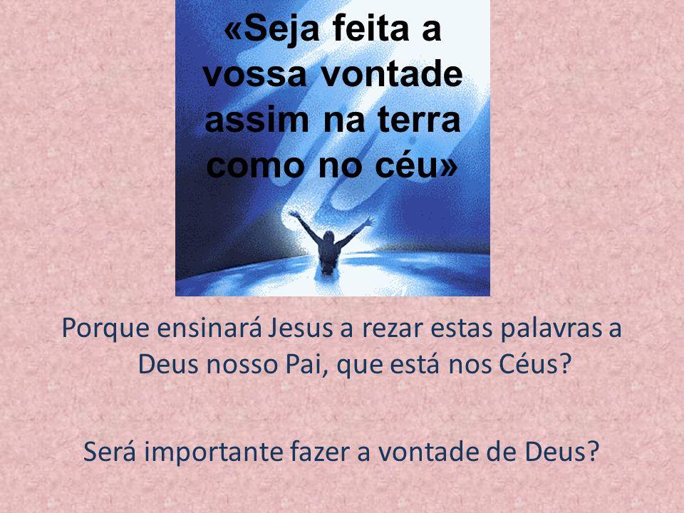 «Seja feita a vossa vontade assim na terra como no céu»