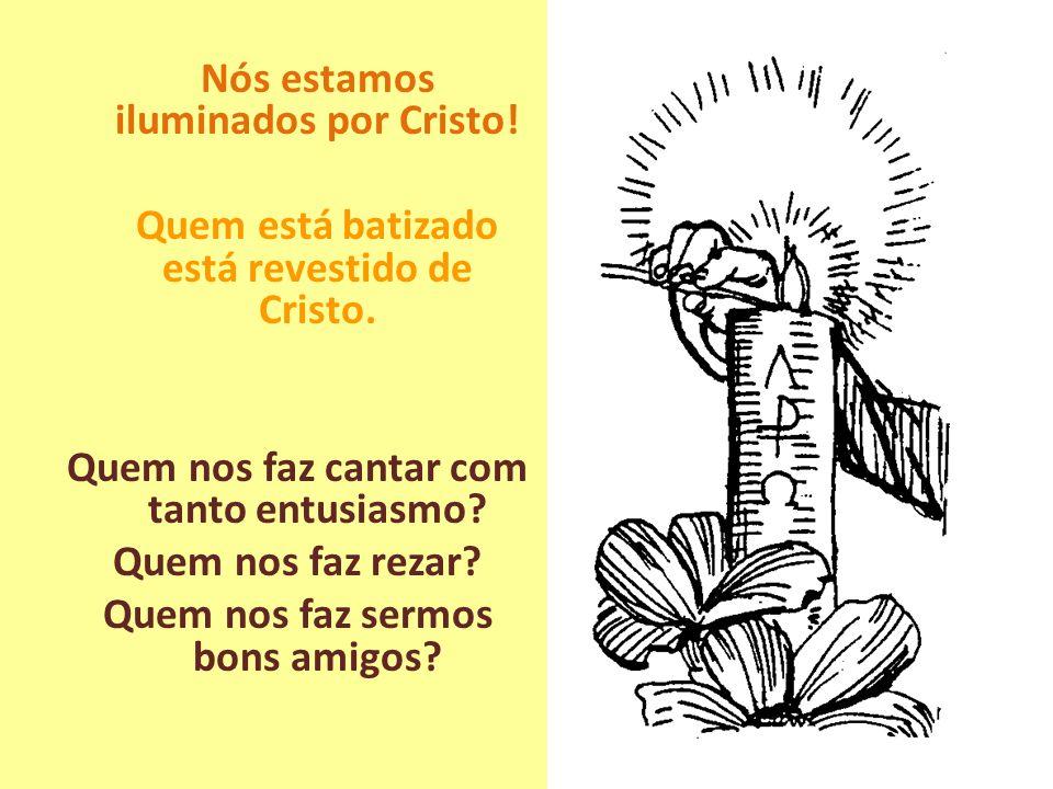 Nós estamos iluminados por Cristo