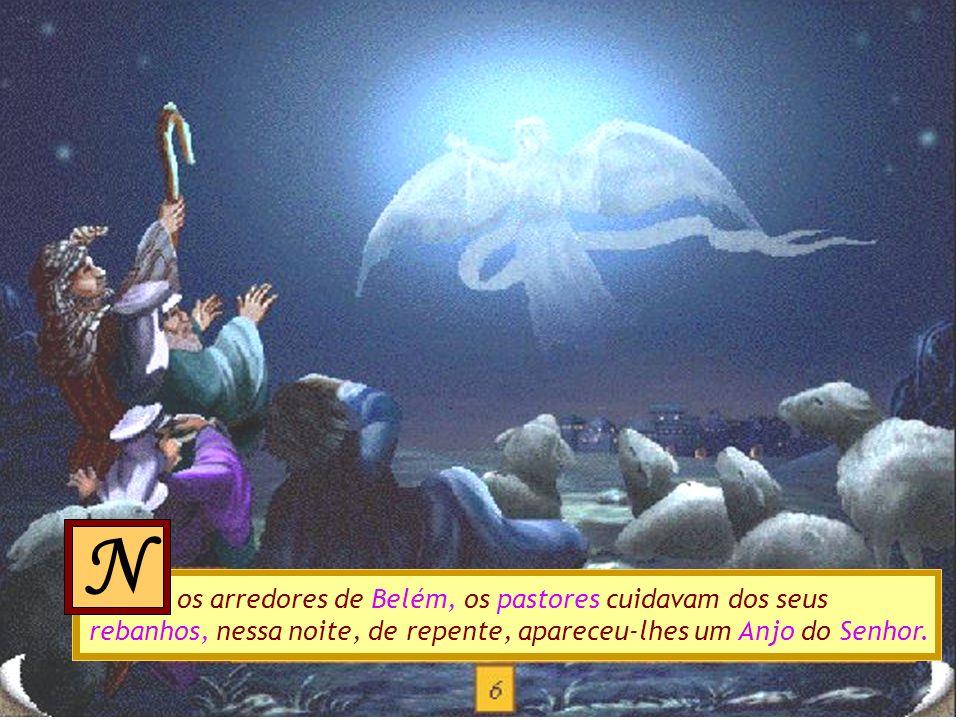 N os arredores de Belém, os pastores cuidavam dos seus