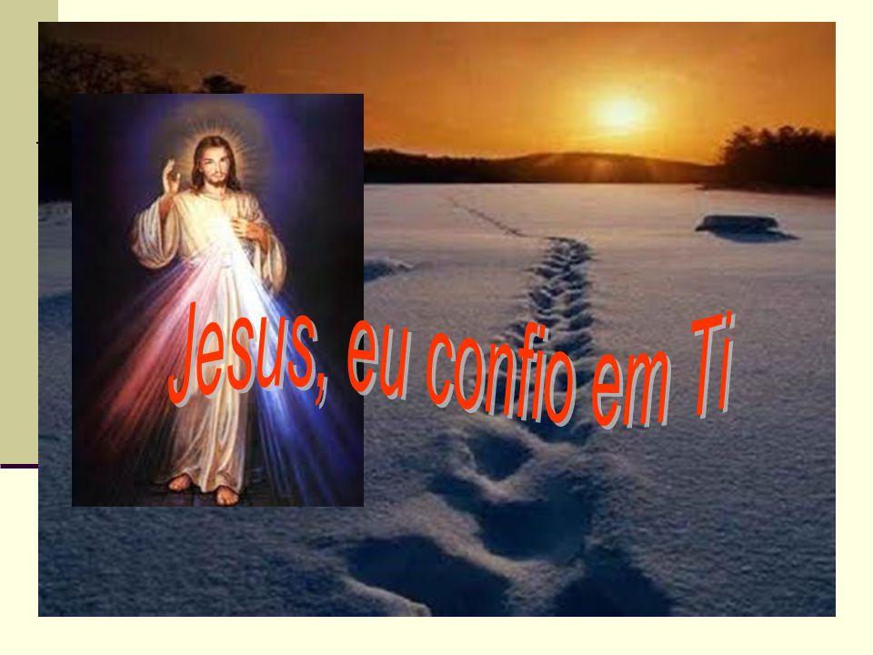 Jesus, eu confio em Ti