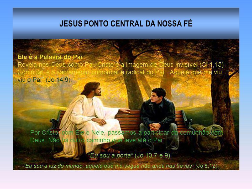 JESUS PONTO CENTRAL DA NOSSA FÉ