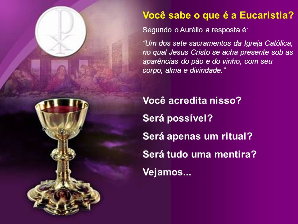 Você sabe o que é a Eucaristia