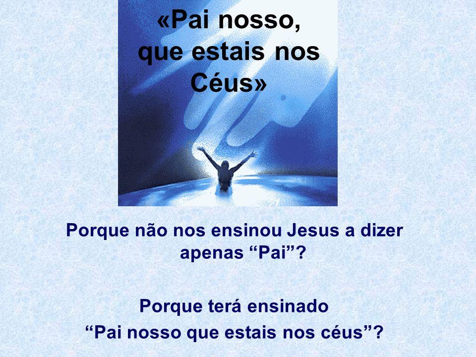«Pai nosso, que estais nos Céus»