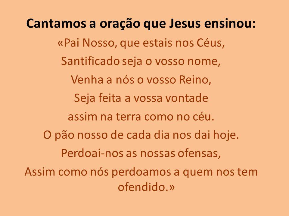 Cantamos a oração que Jesus ensinou: