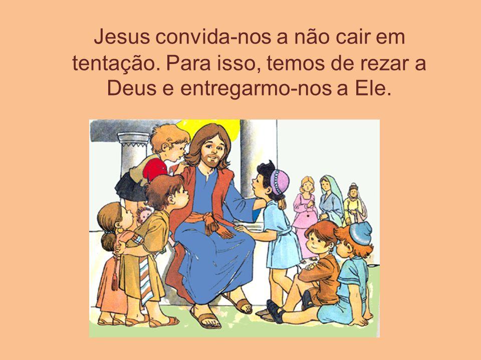 Jesus convida-nos a não cair em tentação