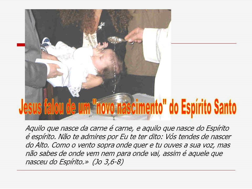 Jesus falou de um novo nascimento do Espírito Santo