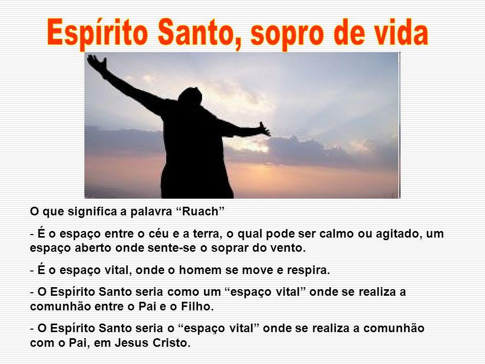 Espírito Santo, sopro de vida