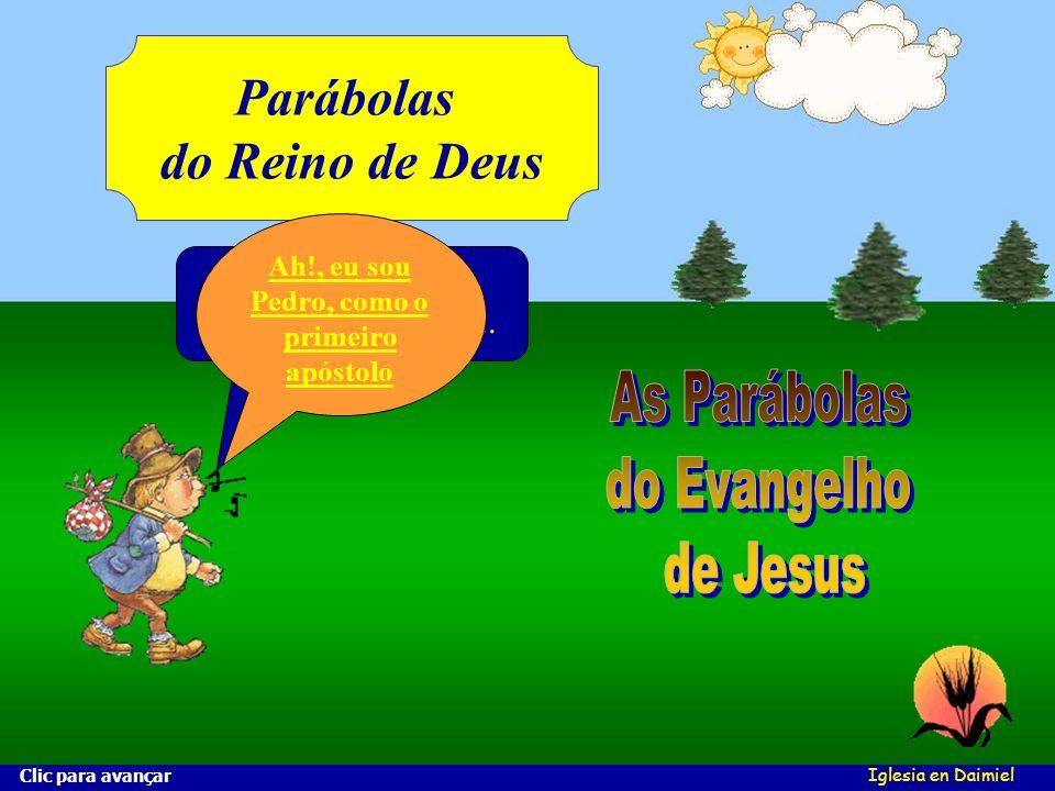 Ah!, eu sou Pedro, como o primeiro apóstolo
