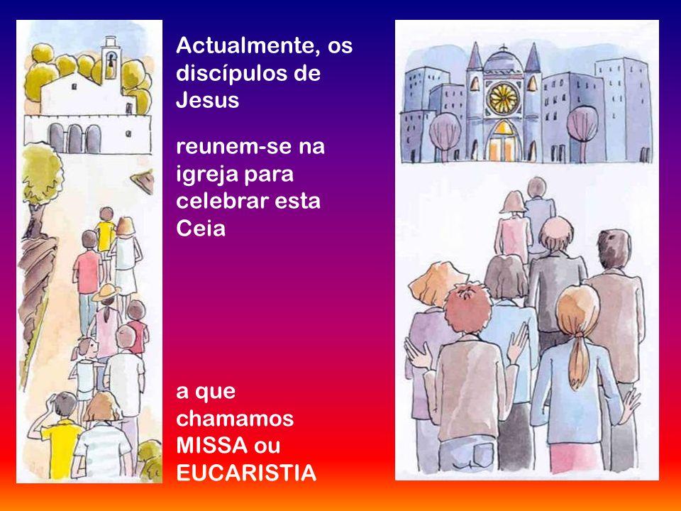 Actualmente, os discípulos de Jesus