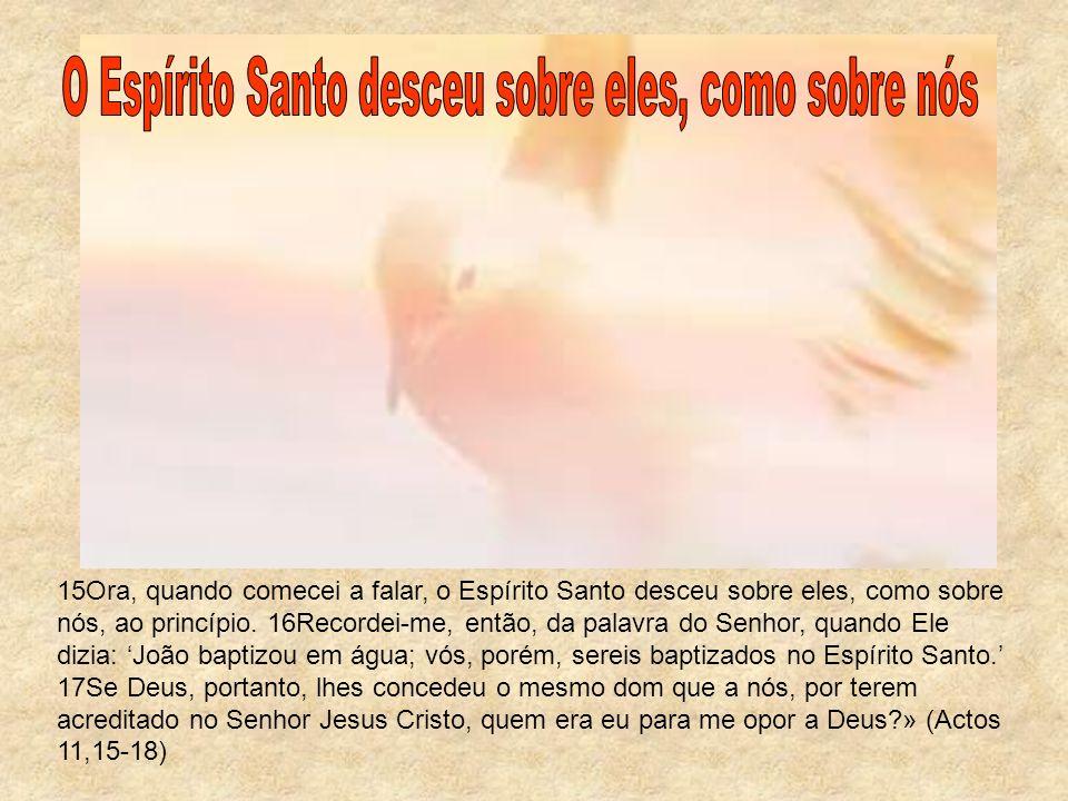 O Espírito Santo desceu sobre eles, como sobre nós