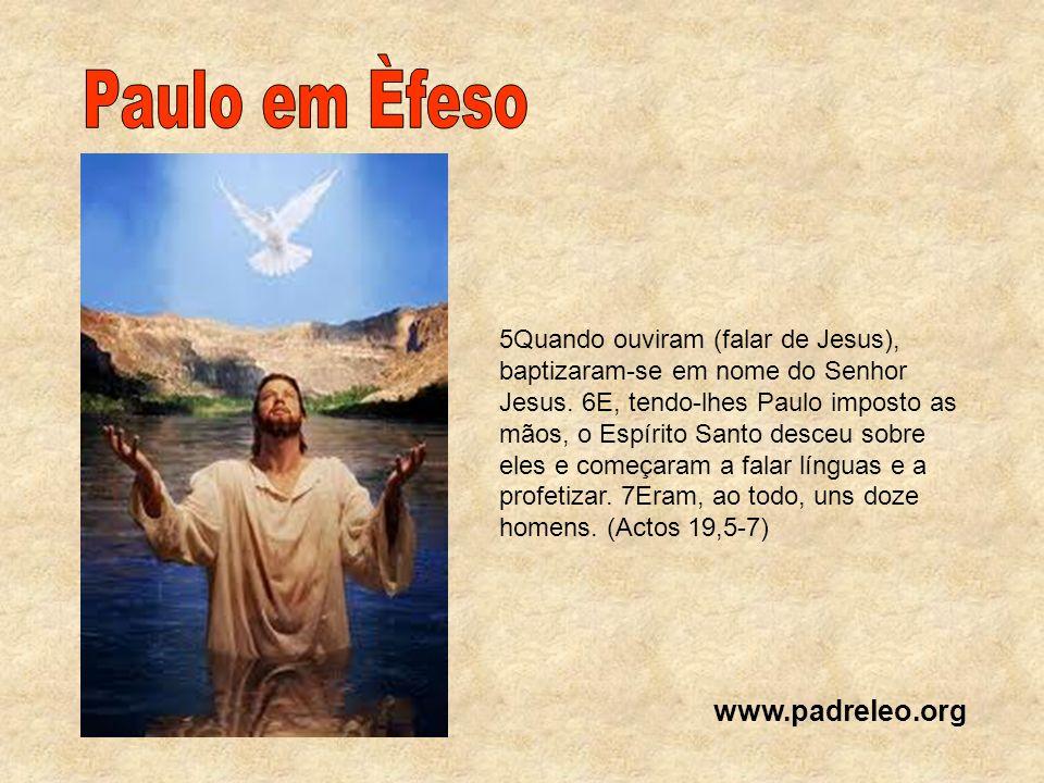 Paulo em Èfeso www.padreleo.org