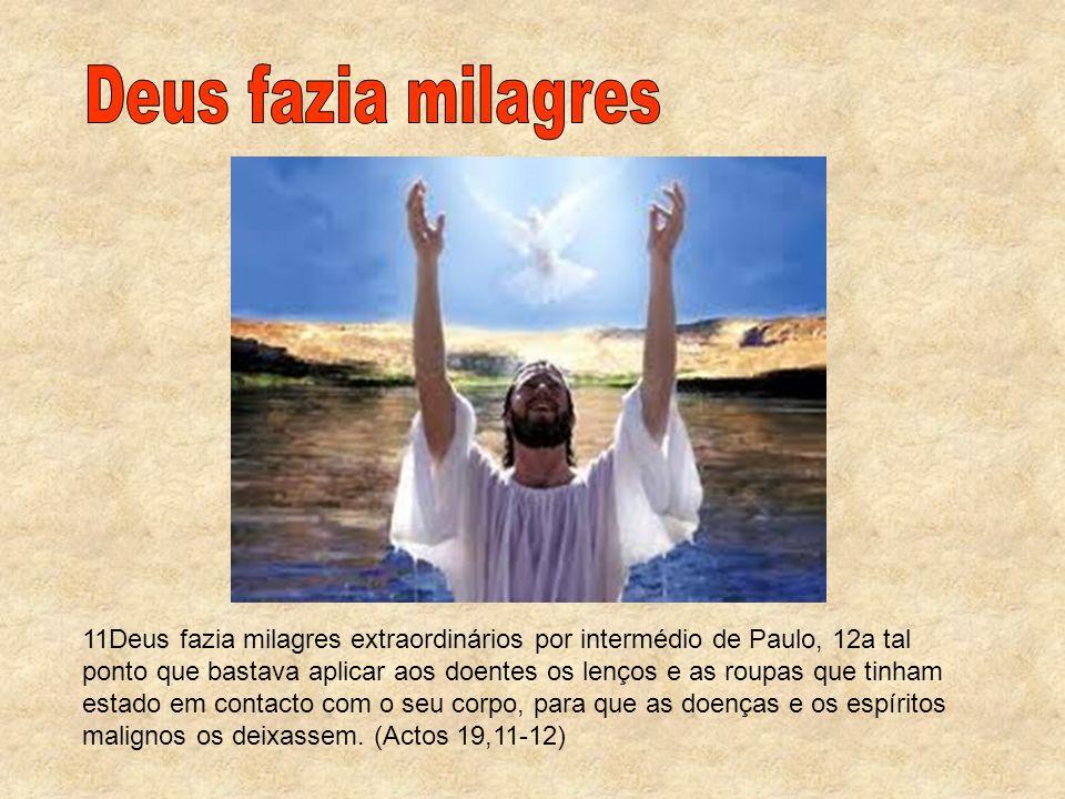 Deus fazia milagres