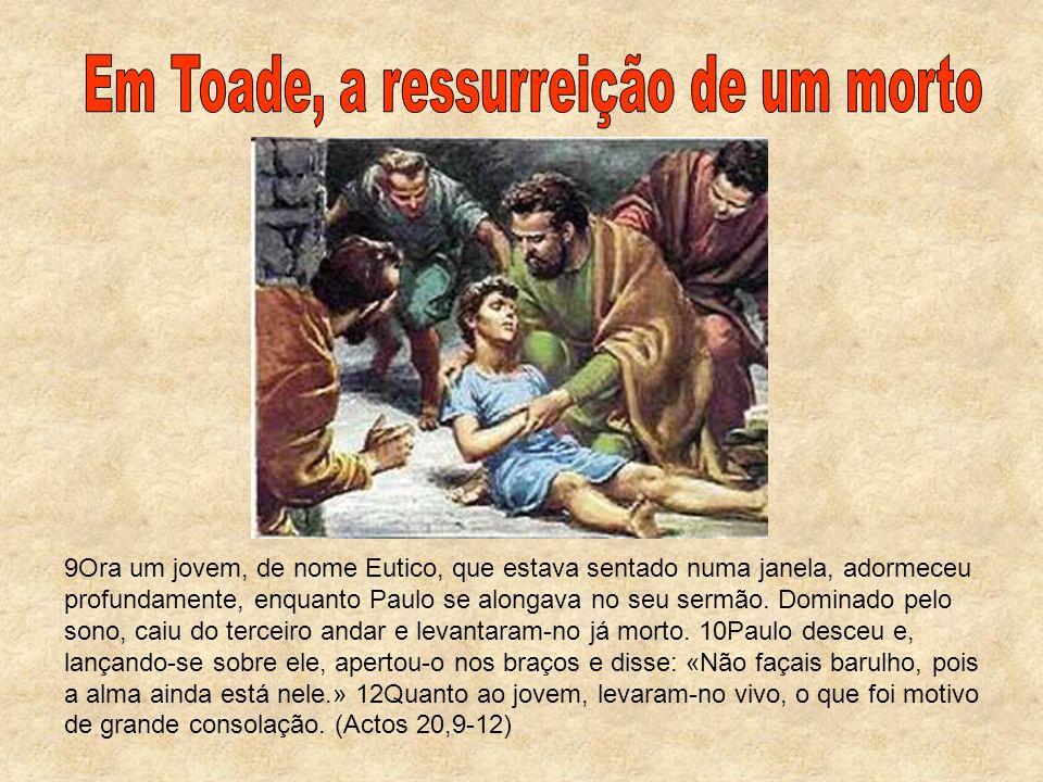 Em Toade, a ressurreição de um morto