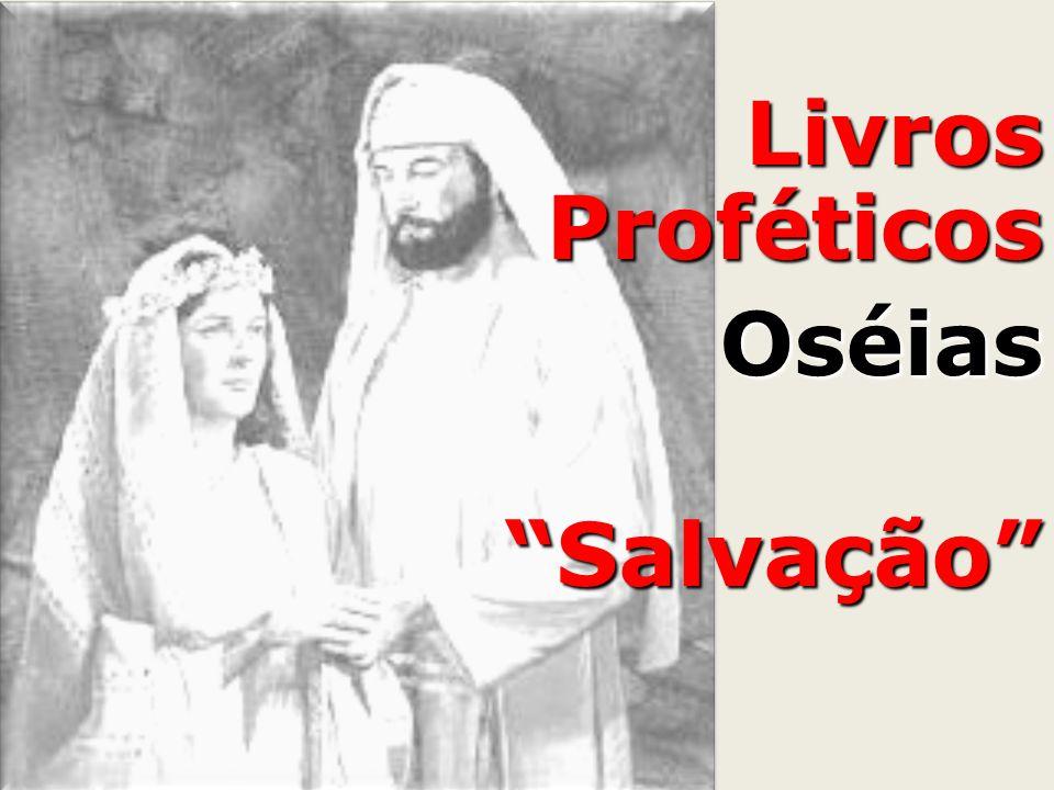 Livros Proféticos Oséias Salvação