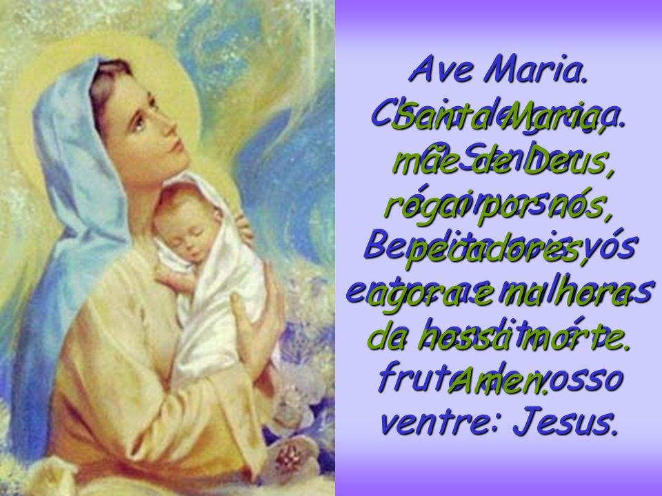 mãe de Deus, rogai por nós, pecadores,