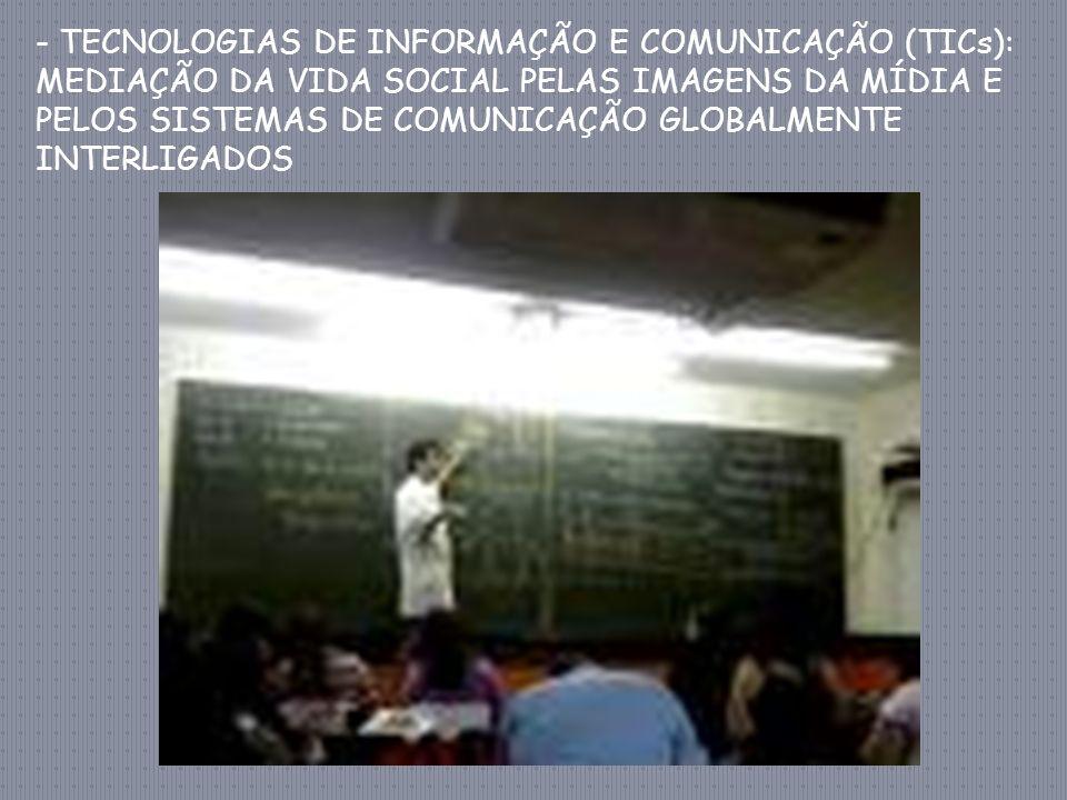 - TECNOLOGIAS DE INFORMAÇÃO E COMUNICAÇÃO (TICs):