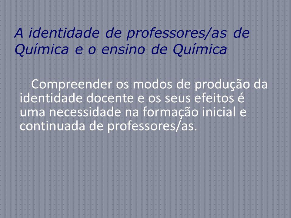 A identidade de professores/as de Química e o ensino de Química