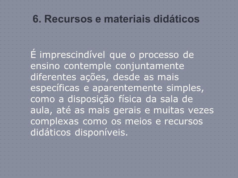 6. Recursos e materiais didáticos