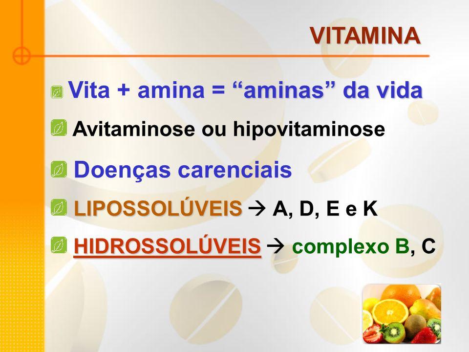 VITAMINA Avitaminose ou hipovitaminose Doenças carenciais
