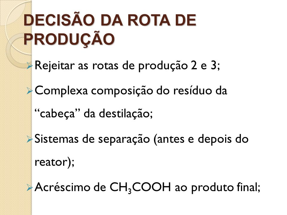 DECISÃO DA ROTA DE PRODUÇÃO