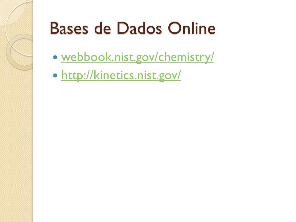 Bases de Dados Online webbook.nist.gov/chemistry/