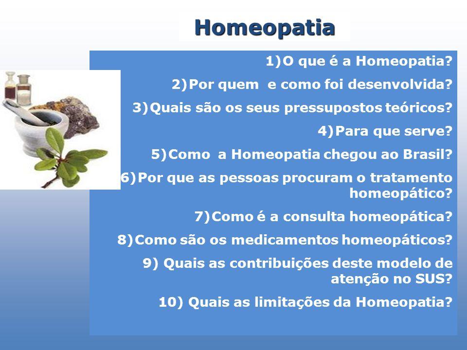 Homeopatia O que é a Homeopatia Por quem e como foi desenvolvida