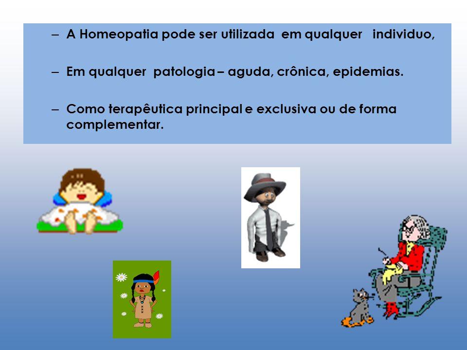 A Homeopatia pode ser utilizada em qualquer individuo,