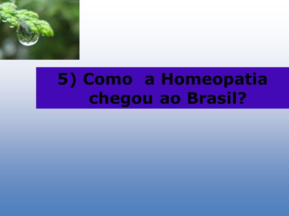 5) Como a Homeopatia chegou ao Brasil